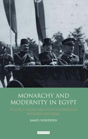 Monarchy and Modernity in Egypt