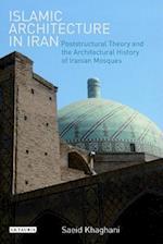 Islamic Architecture in Iran (International Library of Iranian Studies)