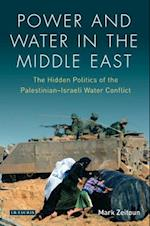 Power and Water in the Middle East (Library of Modern Middle East Studies, nr. 70)