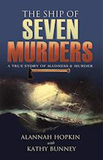 Ship of Seven Murders - A True Story of Madness & Murder