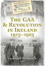 Gaa & Revolution in Ireland 1913-1923