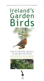 Ireland's Garden Birds - How to Attract, Identify and Garden for Birds