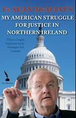 Sean McManus' American Struggle for Justice in Northern Ireland