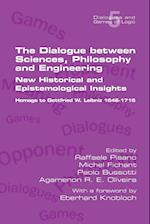 The Dialogue between Sciences, Philosophy and Engineering: New Historical and Epistemological Insights. Homage to Gottfried W. Leibniz 1646-1716