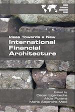 Ideas Towards a New International Financial Architecture
