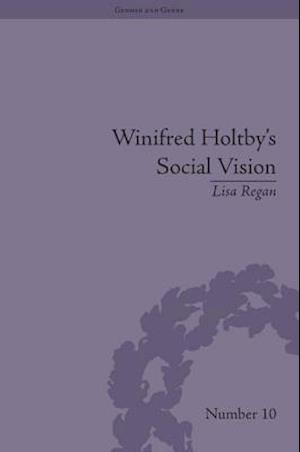 Winifred Holtby's Social Vision : 'Members One of Another'
