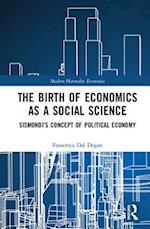 The Birth of Economics as a Social Science (Modern Heterodox Economics)