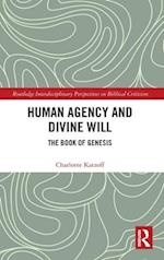 Human Agency and Divine Will (Routledge Interdisciplinary Perspectives on Biblical Critici)