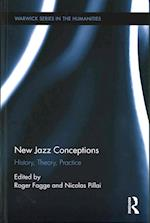 New Jazz Conceptions (Warwick Series in the Humanities)