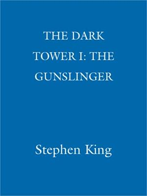 Dark Tower I: The Gunslinger af Stephen King
