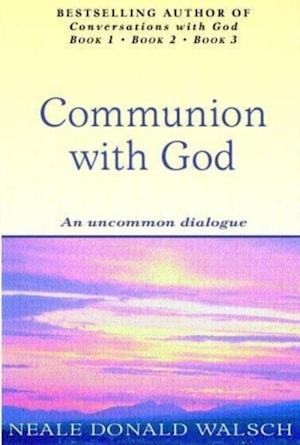 Communion With God af Neale Donald Walsch