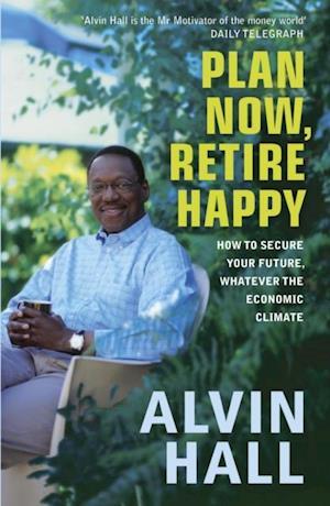 Plan Now Retire Happy af Alvin Hall