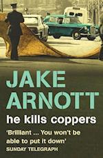He Kills Coppers af Jake Arnott