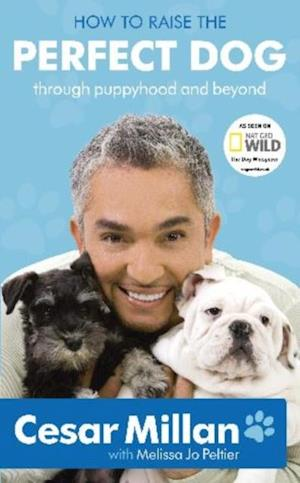 How to Raise the Perfect Dog af Cesar Millan