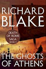 Ghosts of Athens (Death of Rome Saga Book Five)
