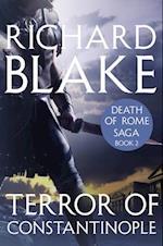 Terror of Constantinople (Death of Rome Saga Book Two)