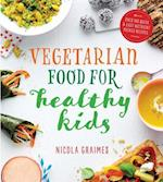 Vegetarian Meals for Healthy Kids af Nicola Graimes