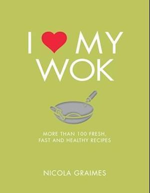 Bog, paperback I Love My Wok af Nicola Graimes