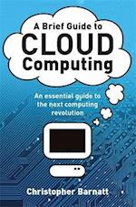 A Brief Guide to Cloud Computing (Brief Histories)