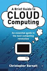 Brief Guide to Cloud Computing (Brief Histories)