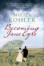 Becoming Jane Eyre af Sheila Kohler