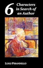 Six Characters in Search of an Author af Luigi Pirandello, Edward Storer