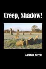 Creep, Shadow! af Abraham Merritt