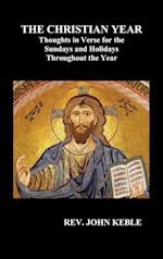 THE CHRISTIAN YEAR Thoughts in Verse For The Sundays and Holidays Throughout The Year (Hardback) af John Keble