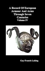 A Record of European Armour and Arms Through Seven Centuries, Volume IV