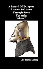 A Record of European Armour and Arms Through Seven Centuries, Volume II