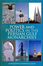 Power and Politics in the Persian Gulf Monarchies af Christopher Davidson