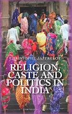 Religion, Caste and Politics in India af Christophe Jaffrelot
