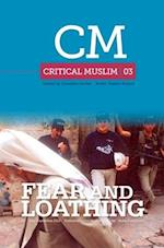 Critical Muslim 03: Fear and Loathing