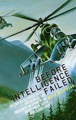 Before Intelligence Failed (Intelligence Studies)