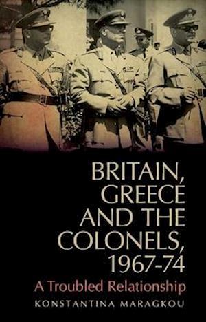 Bog, paperback Britain, Greece and the Colonels, 1967-74 af Konstantina Maragkou
