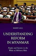 Understanding Reform in Myanmar