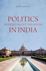 Politics and State-Society Relations in India