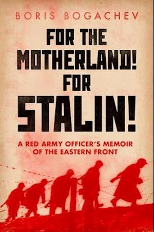 Bog, hardback For the Motherland! for Stalin! af Boris Bogachev