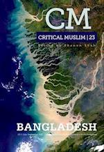 Critical Muslim 23: Bangladesh (Critical Muslim, nr. 23)