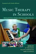 Music Therapy in Schools af Jo Tomlinson, Philippa Derrington, Dr Frankie Williams