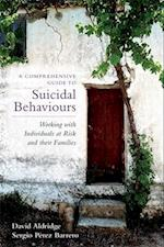 A Comprehensive Guide to Suicidal Behaviours af David Aldridge, Sergio Perez Barrero