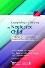 Recognizing and Helping the Neglected Child af David Derbyshire, Julie Taylor, Harriet Ward