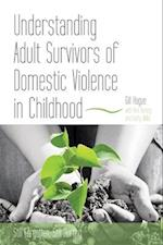 Understanding Adult Survivors of Domestic Violence in Childhood