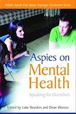 Aspies on Mental Health (Adults Speak Out About Asperger Syndrome)
