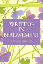Writing in Bereavement (Writing for Therapy or Personal Development)