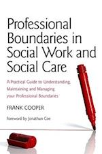 Professional Boundaries in Social Work and Social Care af Frank Cooper, Jonathan Coe