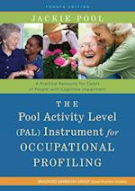 The Pool Activity Level (PAL) Instrument for Occupational Profiling (Bradford Dementia Group Good Practice Guides)