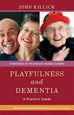 Playfulness and Dementia (Bradford Dementia Group Good Practice Guides)