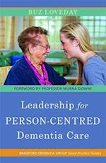 Leadership for Person-Centred Dementia Care (Bradford Dementia Group Good Practice Guides)