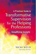 A Practical Guide to Transformative Supervision for the Helping Professions